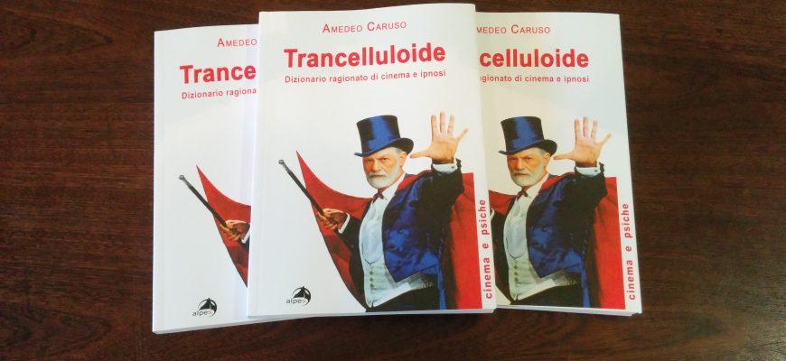 Trancelluloide-dizionario-ragionato-di-cinema-e-ipnosi-di-Amedeo-Caruso